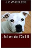 Johnnie Did It
